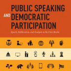 ?Public Speaking and Democratic Participation: Speaking, Listening, and Deliberating in the Civic...